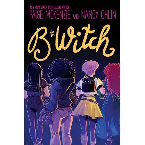 B*witch - by  Paige McKenzie & Nancy Ohlin (Hardcover) - image 1 of 1