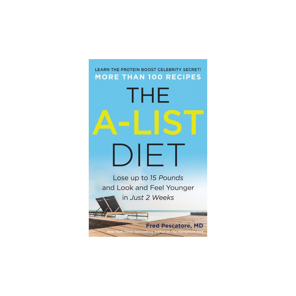 A-List Diet : Lose Up to 15 Pounds and Look and Feel Younger in Just 2 Weeks - Reprint (Paperback)