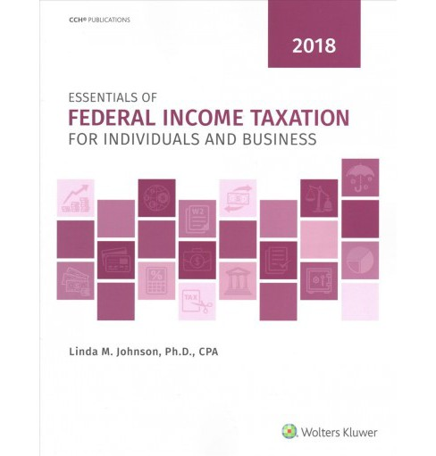 Essentials of Federal Income Taxation for Individuals and Business 2018 -  (Paperback) - image 1 of 1