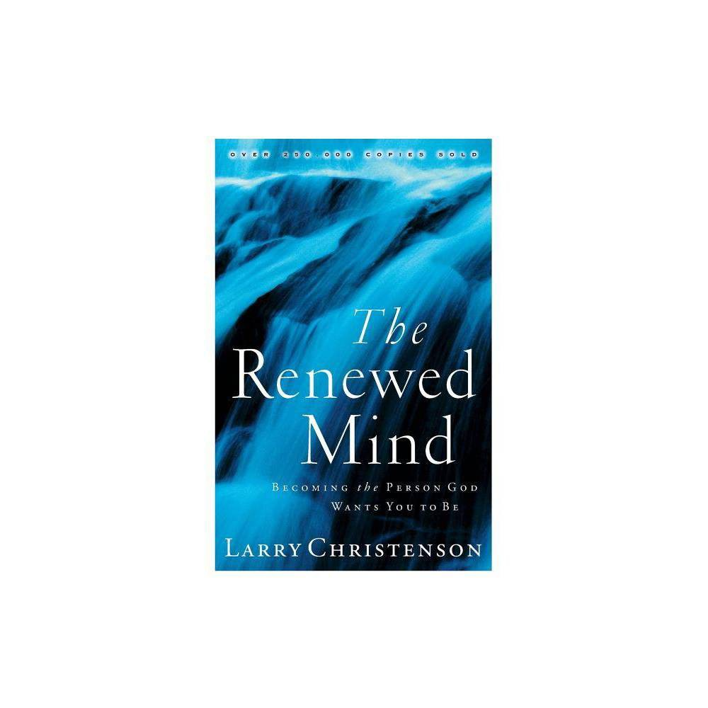 The Renewed Mind By Larry Christenson Paperback