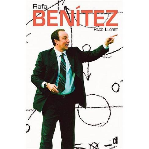Rafa Benatez - by  Paco Lloret (Paperback) - image 1 of 1