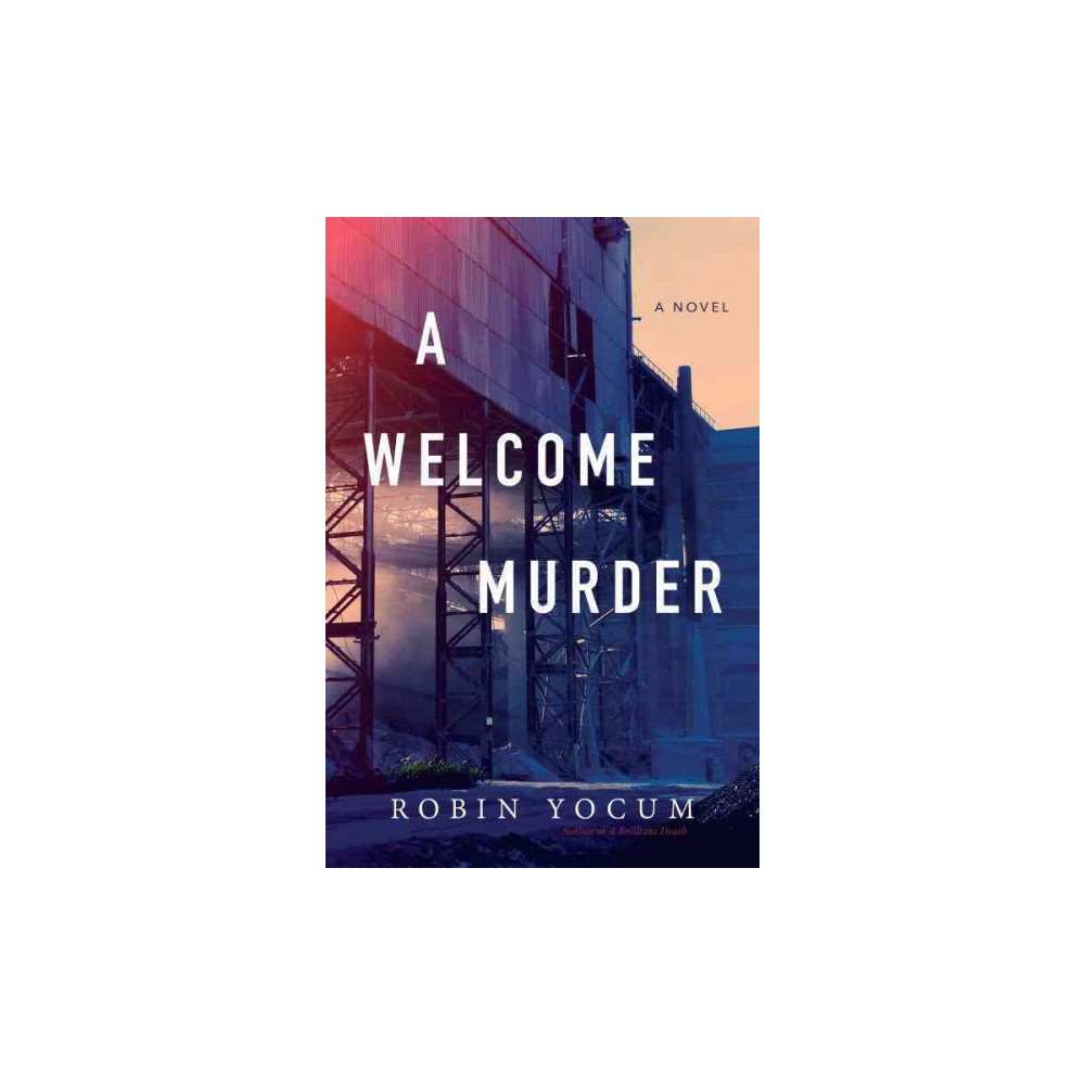 Welcome Murder - by Robin Yocum (Paperback)