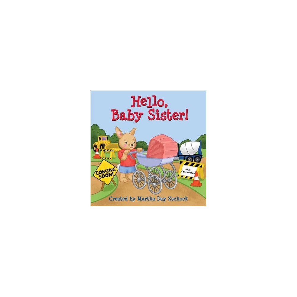 Hello, Baby Sister! - Brdbk by Martha Day Zschock (Hardcover)