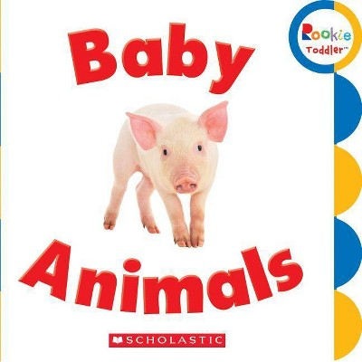 Baby Animals - (Rookie Toddler)by Scholastic (Board_book)