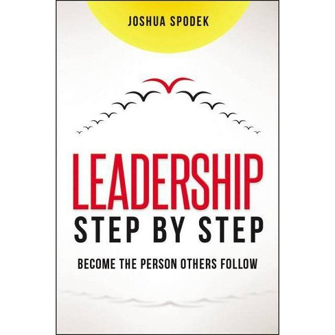 Leadership Step by Step - by  Joshua Spodek (Hardcover) - image 1 of 1