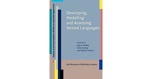 Developing, Modelling and Assessing Second Languages (Hardcover) - image 1 of 1