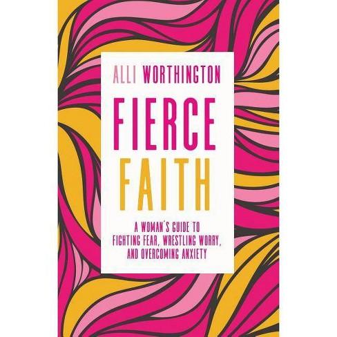 Fierce Faith - by  Alli Worthington (Paperback) - image 1 of 1
