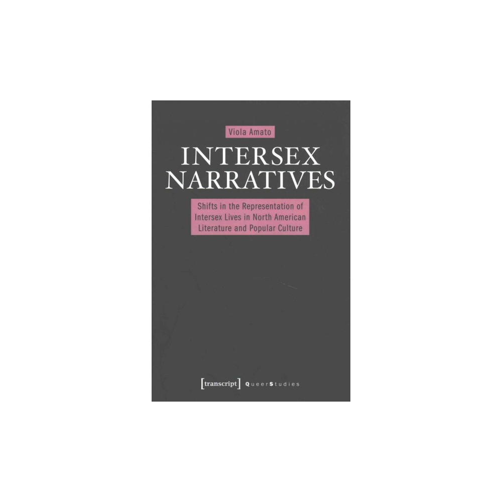 Intersex Narratives : Shifts in the Representation of Intersex Lives in North American Literature and