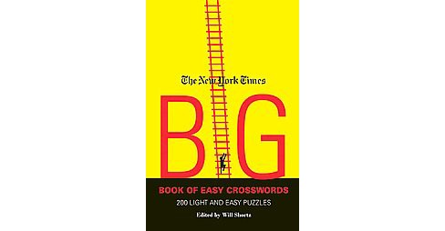 New York Times Big Book of Easy Crosswords : 200 Light and Easy Puzzles (Paperback) - image 1 of 1