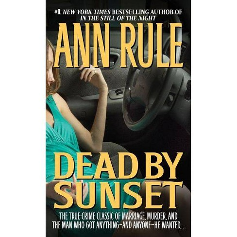 Dead by Sunset - by  Ann Rule (Paperback) - image 1 of 1