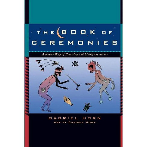 The Book of Ceremonies - by  Gabriel Horn (Paperback) - image 1 of 1