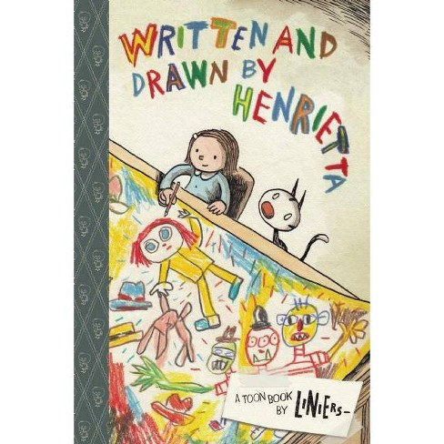 Written and Drawn by Henrietta - (Toon Books) (Hardcover) - image 1 of 1
