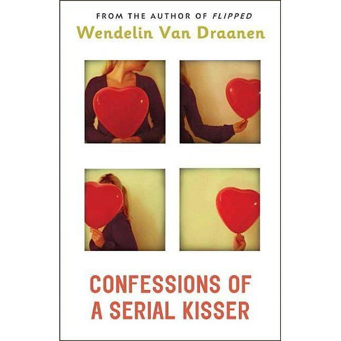 Confessions of a Serial Kisser - by  Wendelin Van Draanen (Paperback) - image 1 of 1