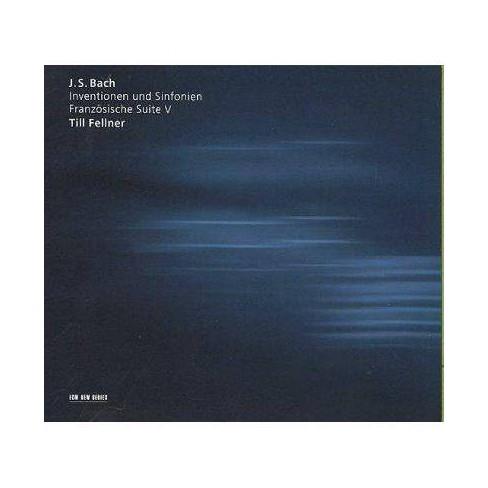 Till Fellner - Bach: Interventions & French Suite V (CD) - image 1 of 1