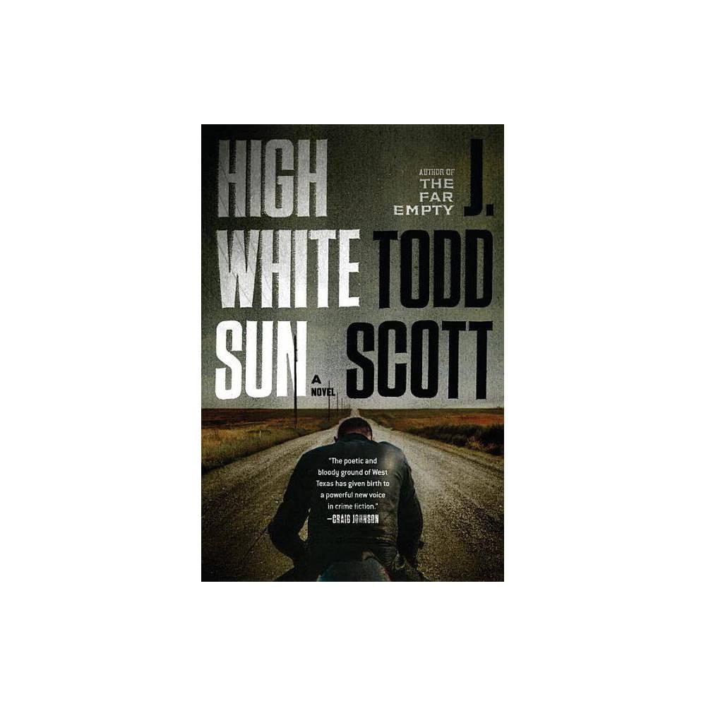 High White Sun By J Todd Scott Hardcover