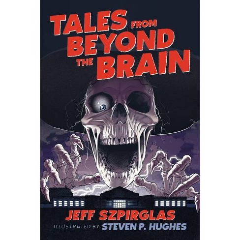 Tales from Beyond the Brain - by  Jeff Szpirglas (Paperback) - image 1 of 1