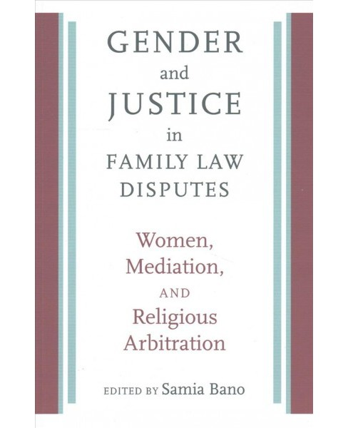 Gender and Justice in Family Law Disputes : Women, Mediation, and Religious Arbitration (Paperback) - image 1 of 1