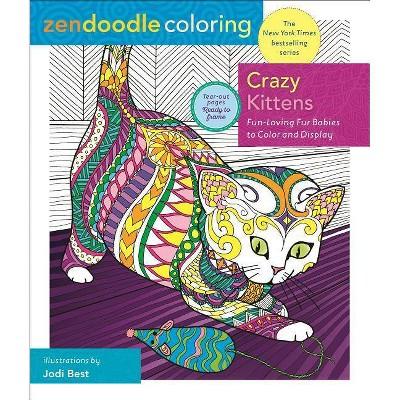 Zendoodle Coloring: Crazy Kittens - By Jodi Best (Paperback) : Target
