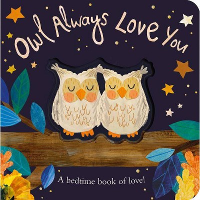 Owl Always Love You - by Patricia Hegarty (Board Book)