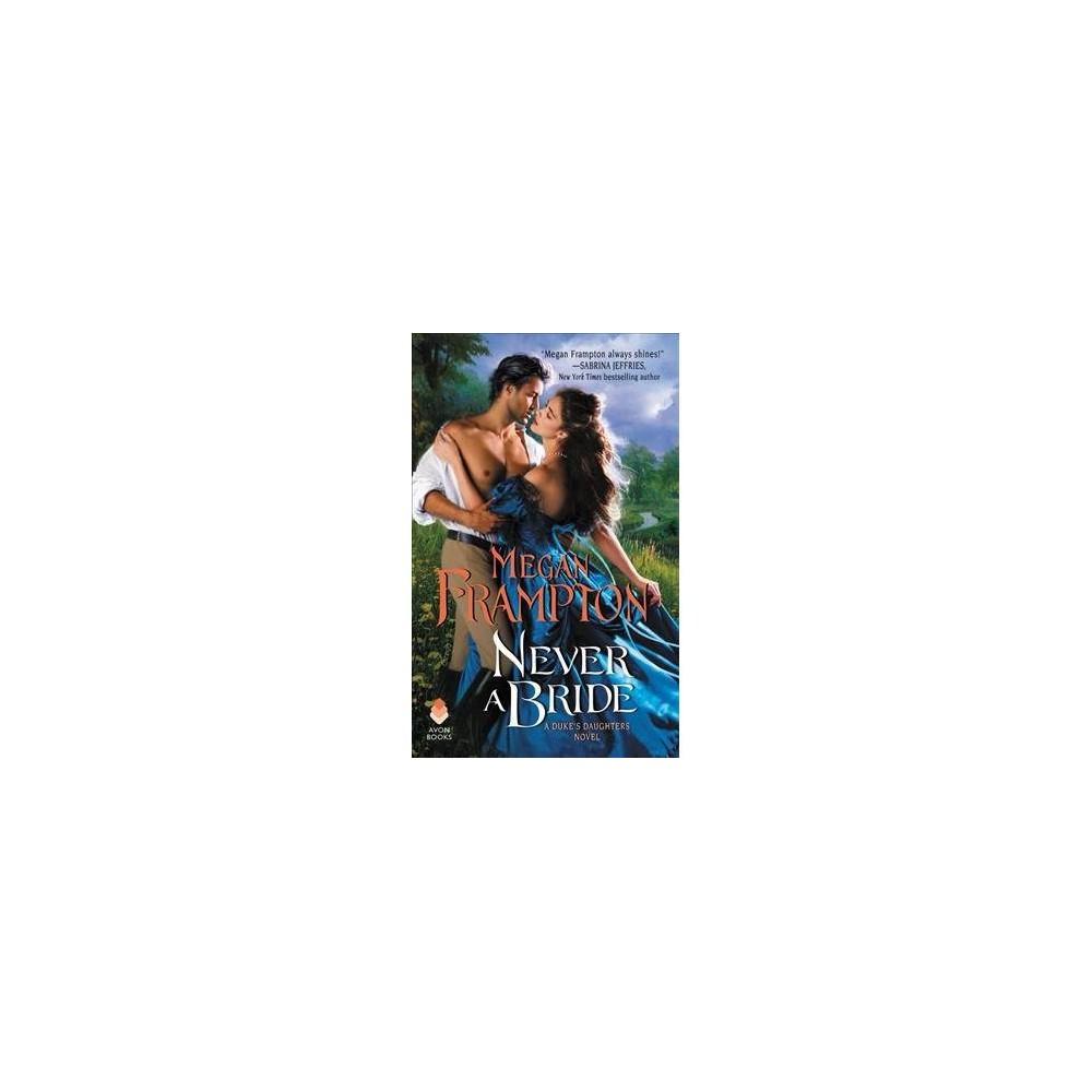Never a Bride - (Duke's Daughters) by Megan Frampton (Paperback)