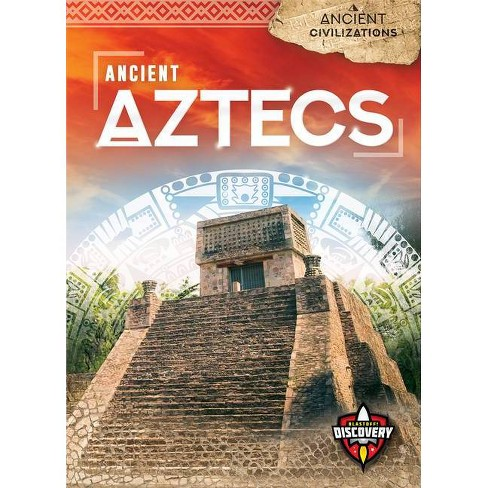Ancient Aztecs - (Ancient Civilizations) by  Emily Rose Oachs (Hardcover) - image 1 of 1