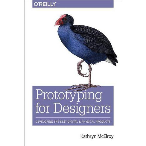 Prototyping for Designers - by  Kathryn McElroy (Paperback) - image 1 of 1