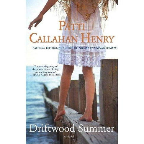 Driftwood Summer - by  Patti Callahan Henry (Paperback) - image 1 of 1