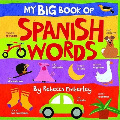 My Big Book of Spanish Words (Bilingual)- by Rebecca Emberley (Board Book)