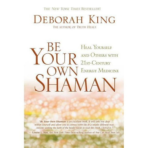 Be Your Own Shaman - 4 Edition by  Deborah King (Paperback) - image 1 of 1