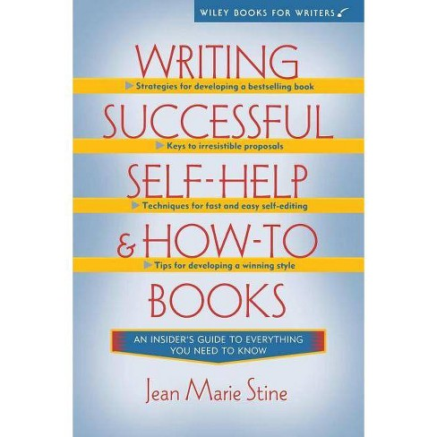 Writing Successful Self-Help and How-To Books - (Wiley Books for Writers) by  Jean Marie Stine - image 1 of 1