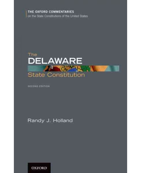 Delaware State Constitution (Hardcover) (Randy J. Holland) - image 1 of 1