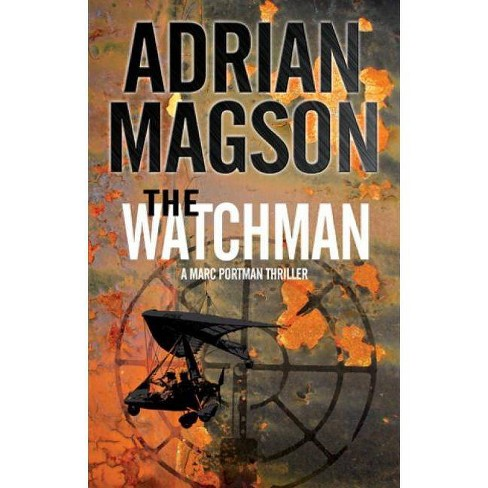 The Watchman - (Marc Portman Thriller) by  Adrian Magson (Hardcover) - image 1 of 1