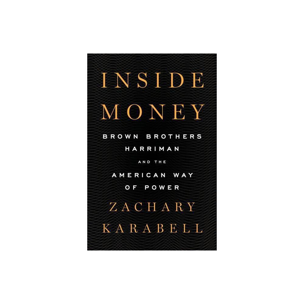 Inside Money By Zachary Karabell Hardcover