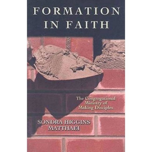 Formation in Faith - by  Sondra Matthaei (Paperback) - image 1 of 1