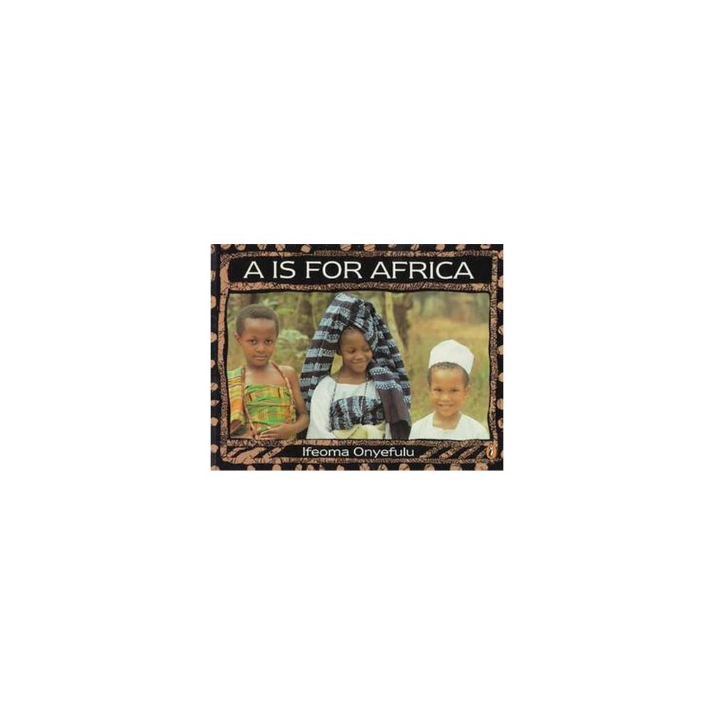 A Is for Africa (Reprint) (Paperback) (Ifeoma Onyefulu)