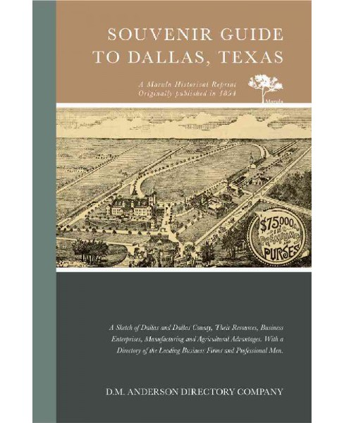 Souvenir Guide to Dallas, Texas : A Sketch of Dallas and Dallas County, Their Resources, Business - image 1 of 1
