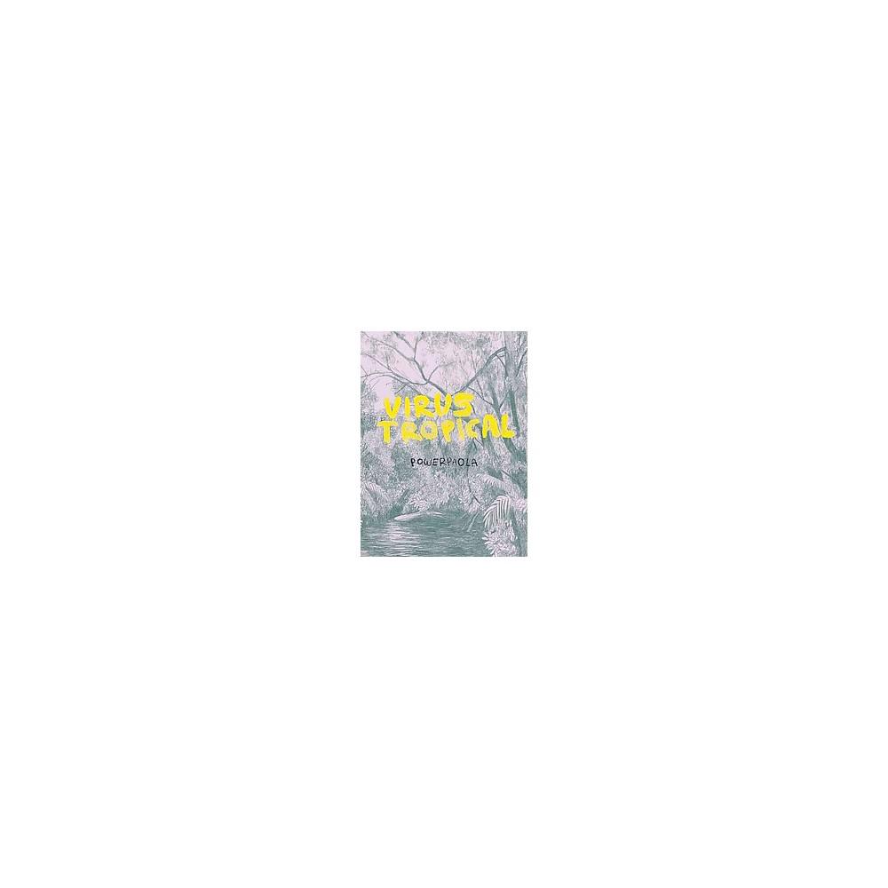 Virus Tropical (Paperback) (Powerpaola)