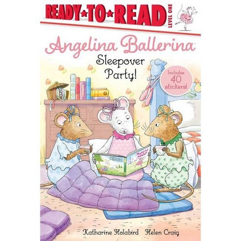 Sleepover Party! - (Angelina Ballerina) by  Katharine Holabird (Paperback) - image 1 of 1