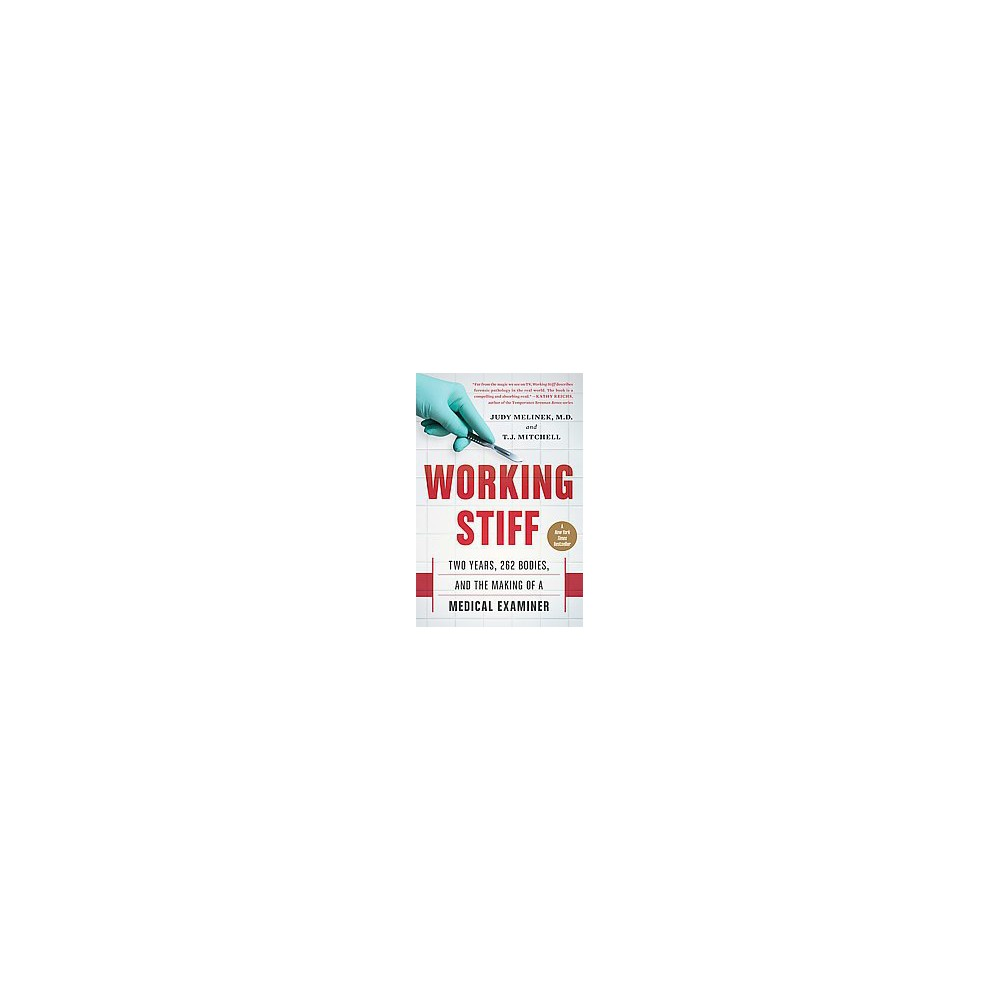 Working Stiff : Two Years, 262 Bodies, and the Making of a Medical Examiner (Reprint) (Paperback) (M.d.