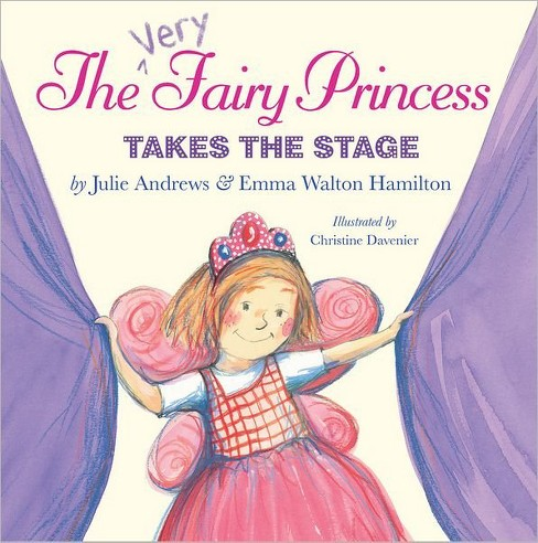 The Very Fairy Princess: Takes the Stage (Hardcover) by Julie Andrews - image 1 of 1
