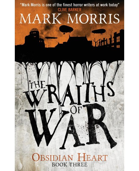 Wraiths of War -  (Obsidian Heart) by Mark Morris (Paperback) - image 1 of 1