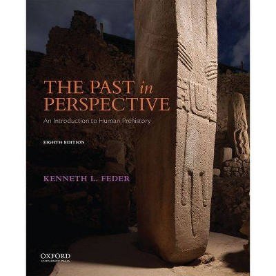 The Past in Perspective - 8th Edition by  Kenneth L Feder (Paperback)
