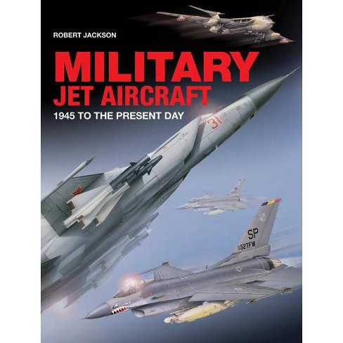 Military Jet Aircraft - by  Robert Jackson (Hardcover) - image 1 of 1