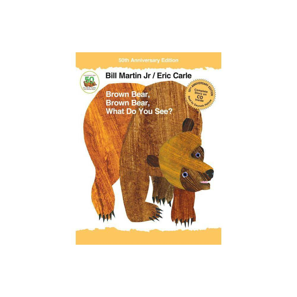 Brown Bear Brown Bear What Do You See Brown Bear And Friends 50th Edition By Bill Martin Mixed Media Product