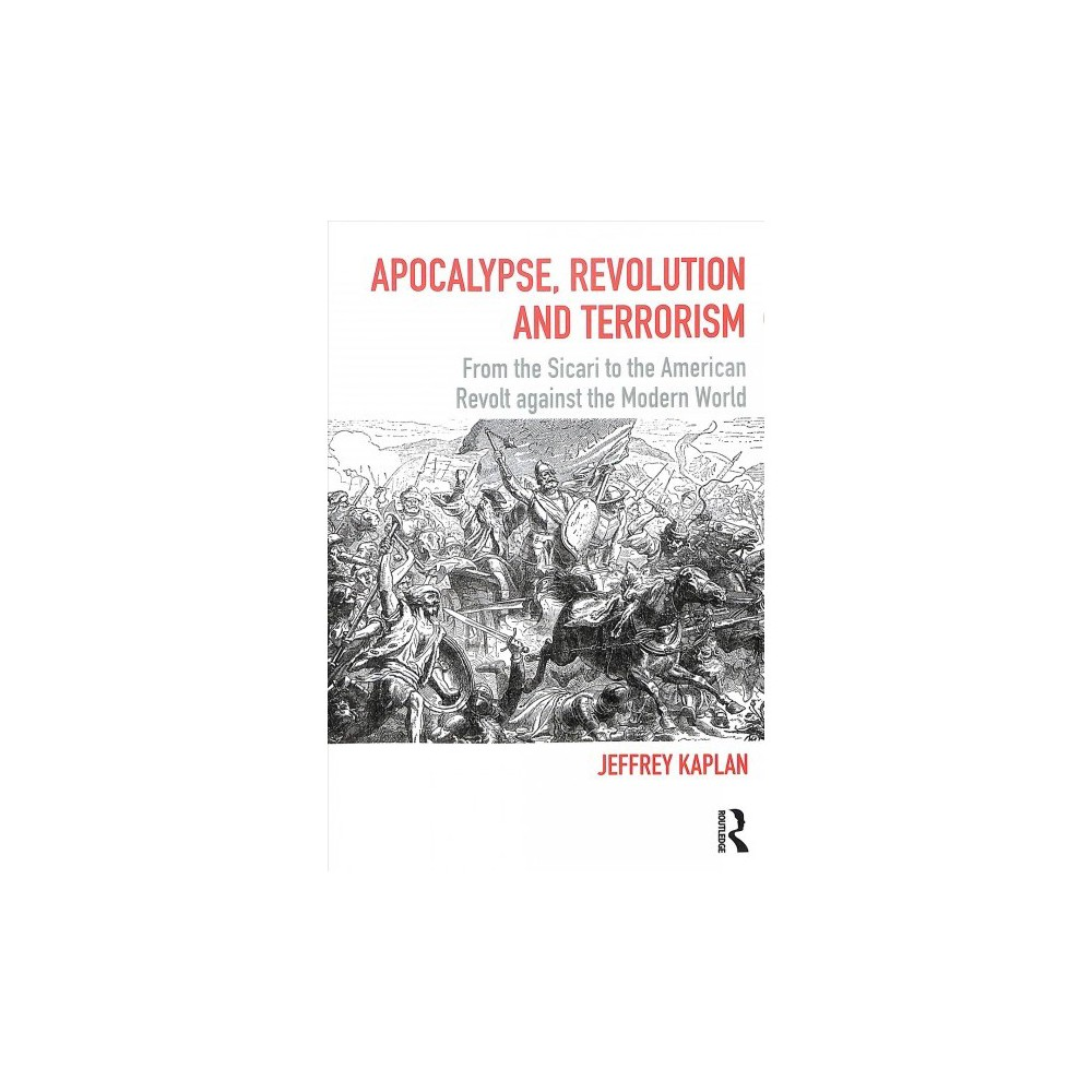 Apocalypse, Revolution and Terrorism : From the Sicari to the American Revolt Against the Modern World