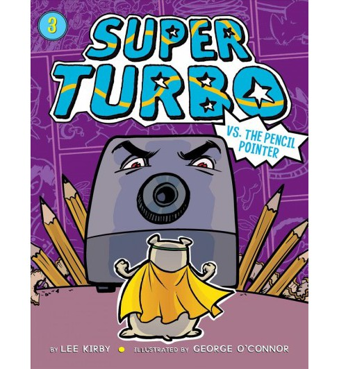 Super Turbo Vs. the Pencil Pointer (Hardcover) (Lee Kirby) - image 1 of 1
