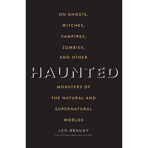 Haunted - by  Leo Braudy (Paperback) - image 1 of 1