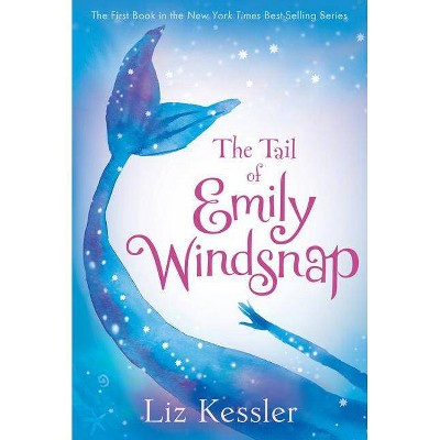 The Tail of Emily Windsnap - by  Liz Kessler (Paperback)