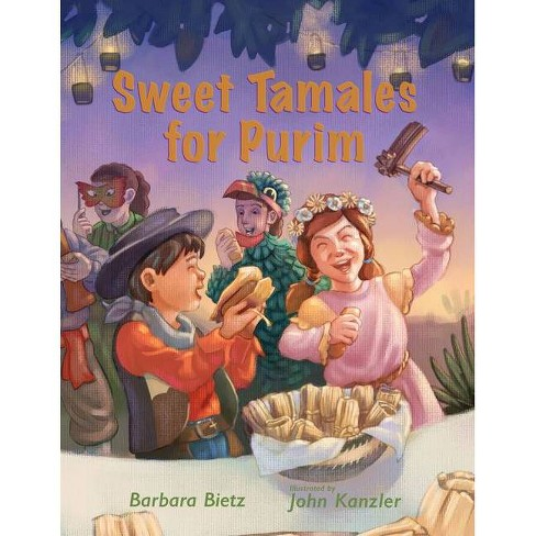 Sweet Tamales for Purim - by  Barbara Bietz (Paperback) - image 1 of 1