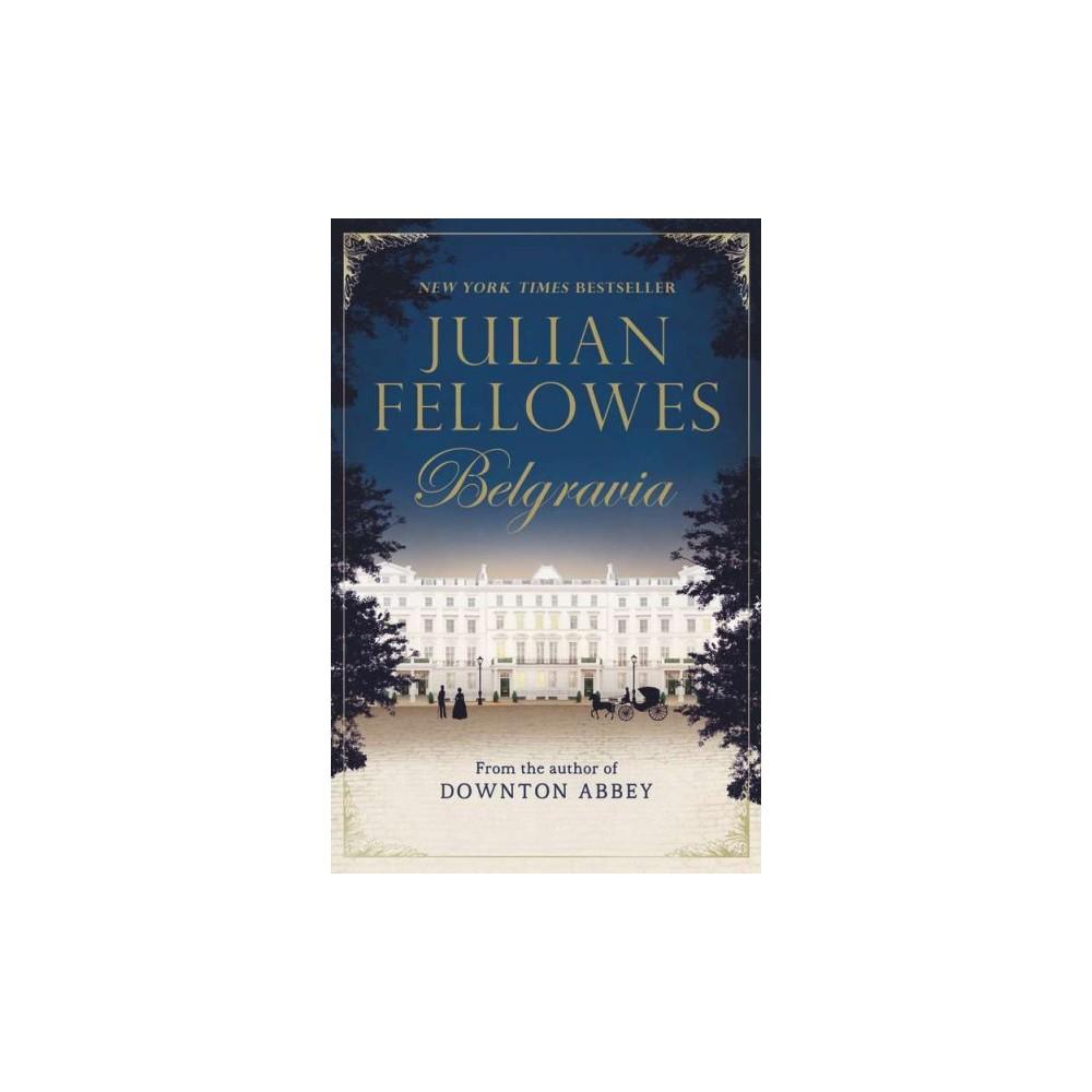 Belgravia - Reprint (Julian Fellowes's Belgravia) (Paperback)
